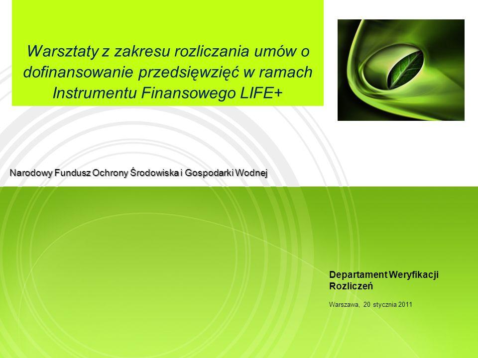 Warsztaty z zakresu rozliczania umów o dofinansowanie przedsięwzięć w ramach Instrumentu Finansowego LIFE+ Narodowy Fundusz Ochrony Środowiska i Gospo