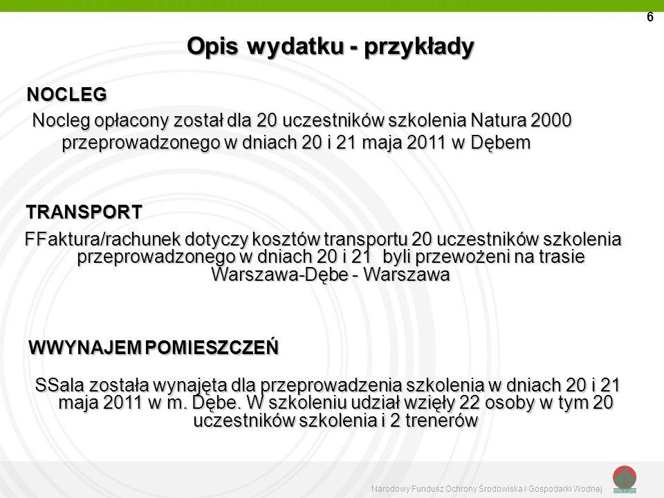 Narodowy Fundusz Ochrony Środowiska i Gospodarki Wodnej Warto zapamiętać należy czytać umowę, zadbać o potwierdzenie daty złożenia dokumentów w kancelarii NFOSiGW/ lub nadania, przed opracowaniem wniosku o płatność warto zapoznać się ze szczegółowymi wytycznymi w zakresie zasad rozliczania dotacji/pożyczek w NFOSiGW – http://www.nfosigw.gov.pl/srodki-krajowe/rozliczanie-dofinansowan-nfosigw, należy przedstawiać dokumenty z okresu trwania umowy, załączyć kopie dokumentów źródłowych (umowy, porozumienia, itd.) będących podstawą wystawionych dokumentów księgowych, aby umieścić NIP, nazwę kontrahenta i jego adres, ujmować wydatki zgodnie z harmonogramem rzeczowo- finansowym (HRF), oznaczać nazwę dokumentów oraz wskazać jednostki i miary, aby weryfikować dokumenty przed ich złożeniem, w szczególności te przygotowywane ręcznie, dokumenty powinny być każdorazowo podpisane przez osoby je przygotowujące jak i weryfikujące składaną dokumentację rozliczeniową, adnotacje na dokumentach powinny odzwierciedlać wewnętrzny obieg dokumentów u beneficjenta (np.