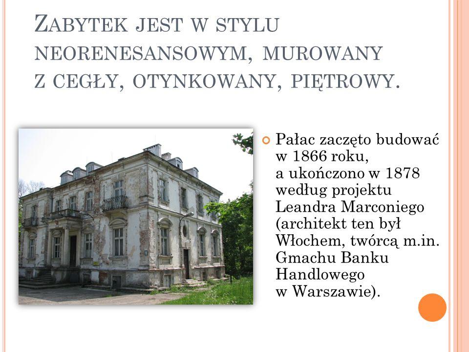 Z ABYTEK JEST W STYLU NEORENESANSOWYM, MUROWANY Z CEGŁY, OTYNKOWANY, PIĘTROWY. Pałac zaczęto budować w 1866 roku, a ukończono w 1878 według projektu L