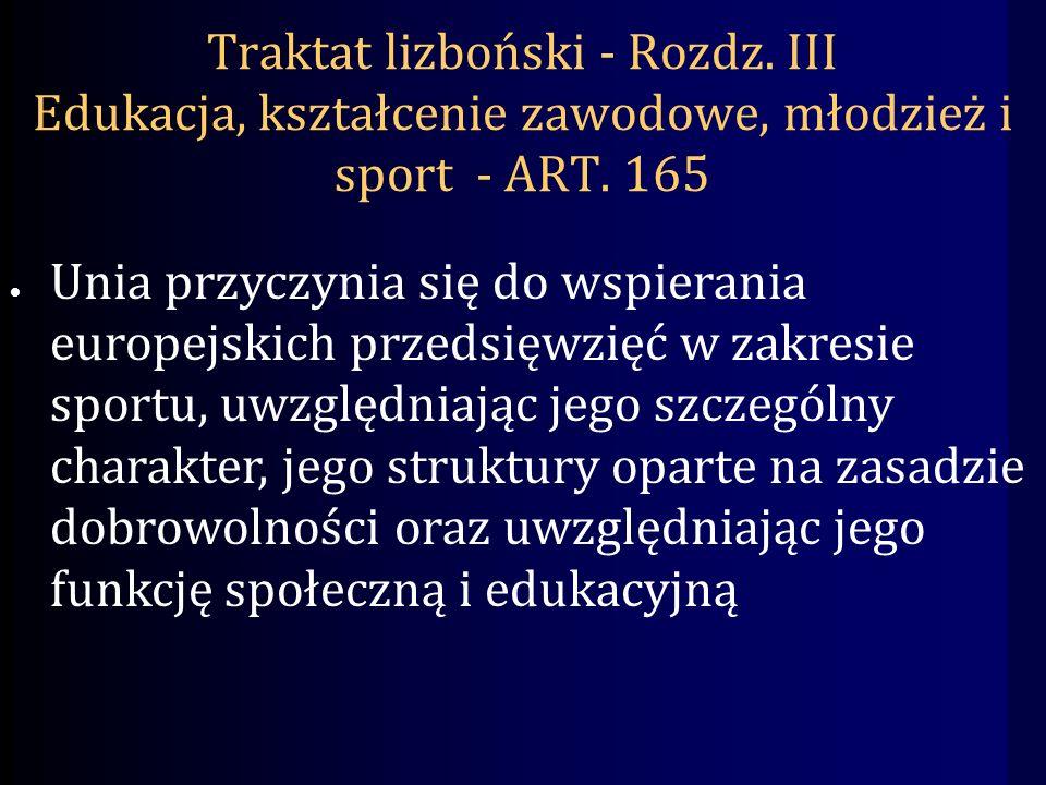 Traktat lizboński - Rozdz. III Edukacja, kształcenie zawodowe, młodzież i sport - ART.