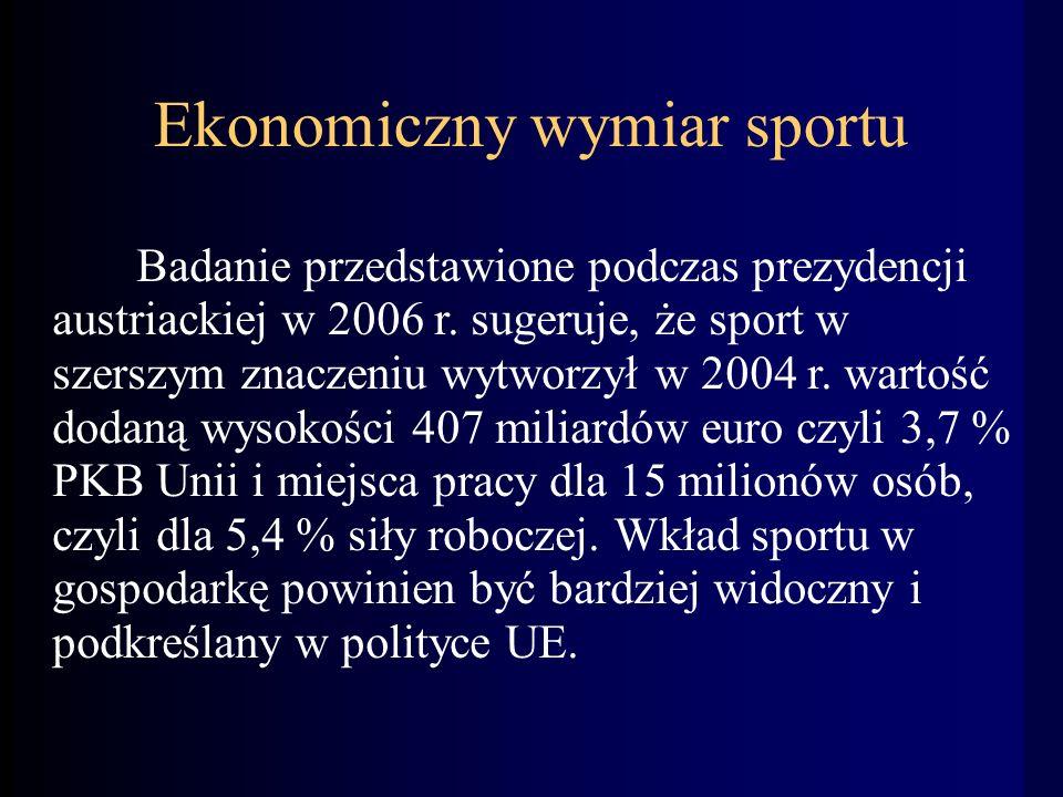 Ekonomiczny wymiar sportu Badanie przedstawione podczas prezydencji austriackiej w 2006 r.