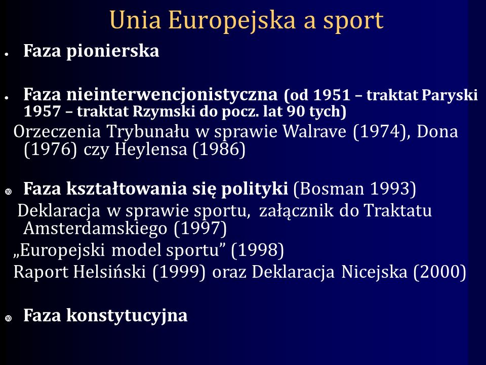 Unia Europejska a sport Faza pionierska Faza nieinterwencjonistyczna (od 1951 – traktat Paryski 1957 – traktat Rzymski do pocz.