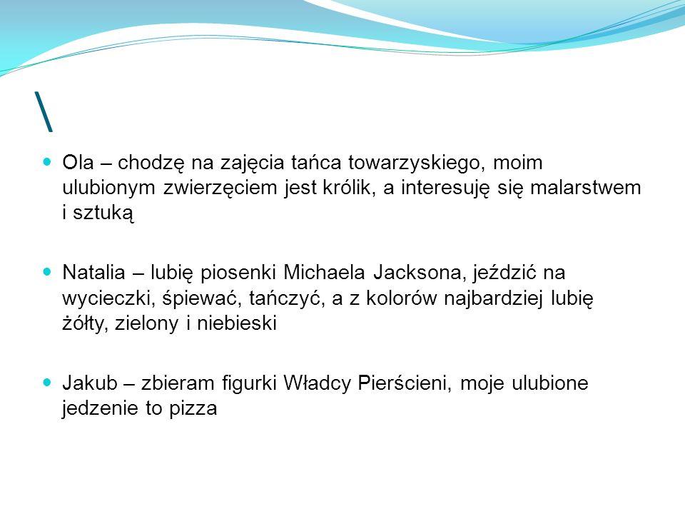 \ Zbyszko – moje hobby to sklejanie modeli samolotów i malowanie żołnierzyków, jestem też ministrantem w kościele Św.
