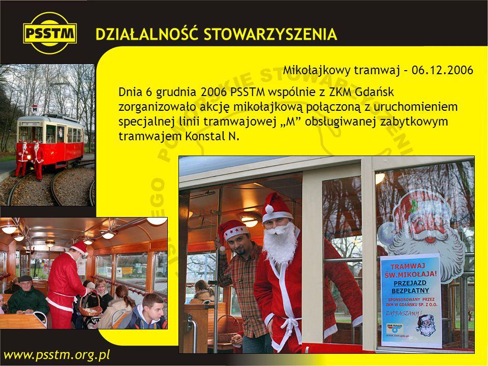 Mikołajkowy tramwaj – 06.12.2006 Dnia 6 grudnia 2006 PSSTM wspólnie z ZKM Gdańsk zorganizowało akcję mikołajkową połączoną z uruchomieniem specjalnej