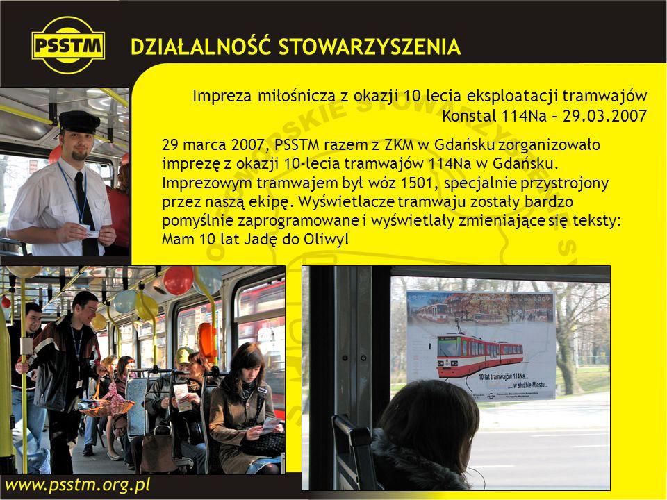 Impreza miłośnicza z okazji 10 lecia eksploatacji tramwajów Konstal 114Na – 29.03.2007 29 marca 2007, PSSTM razem z ZKM w Gdańsku zorganizowało imprez