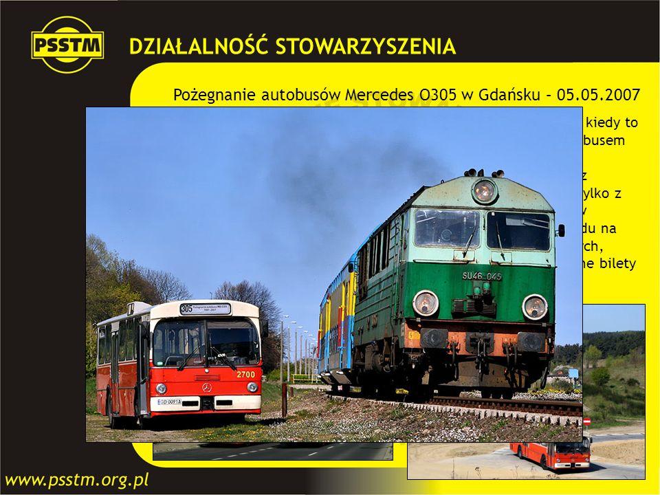 Pożegnanie autobusów Mercedes O305 w Gdańsku – 05.05.2007 Nadszedł ten dzień w historii komunikacji miejskiej w Gdańsku, kiedy to po szesnastu latach