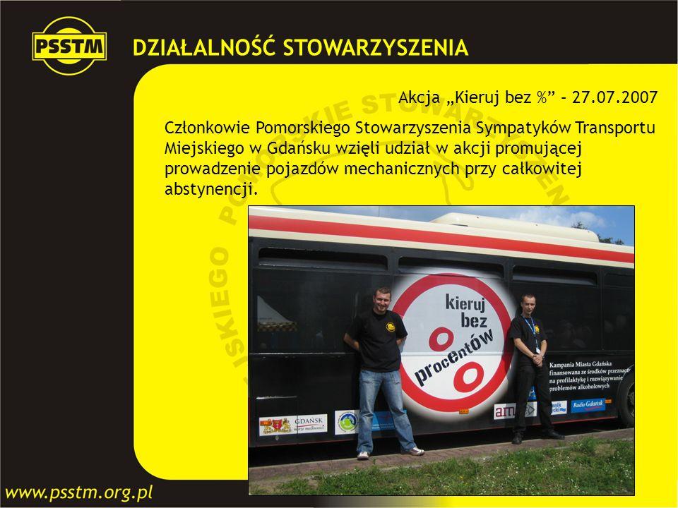 Akcja Kieruj bez % – 27.07.2007 Członkowie Pomorskiego Stowarzyszenia Sympatyków Transportu Miejskiego w Gdańsku wzięli udział w akcji promującej prow