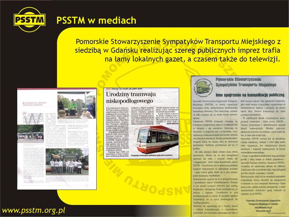 PSSTM w mediach Pomorskie Stowarzyszenie Sympatyków Transportu Miejskiego z siedzibą w Gdańsku realizując szereg publicznych imprez trafia na łamy lok
