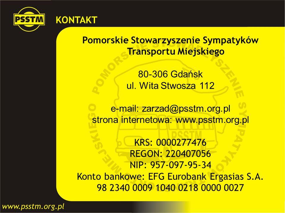 KONTAKT Pomorskie Stowarzyszenie Sympatyków Transportu Miejskiego 80-306 Gdańsk ul. Wita Stwosza 112 e-mail: zarzad@psstm.org.pl strona internetowa: w