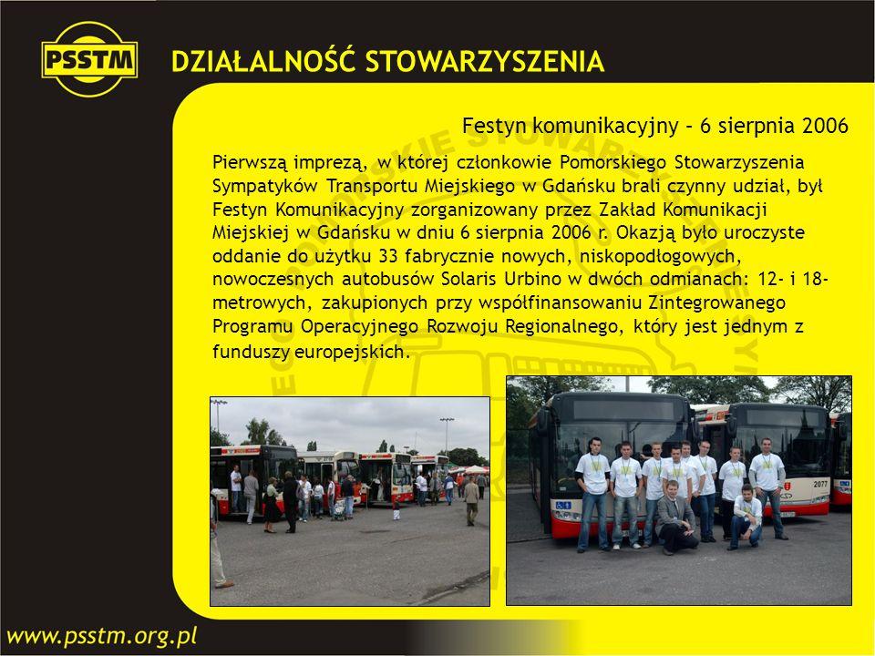 DZIAŁALNOŚĆ STOWARZYSZENIA Festyn komunikacyjny – 6 sierpnia 2006 Pierwszą imprezą, w której członkowie Pomorskiego Stowarzyszenia Sympatyków Transpor