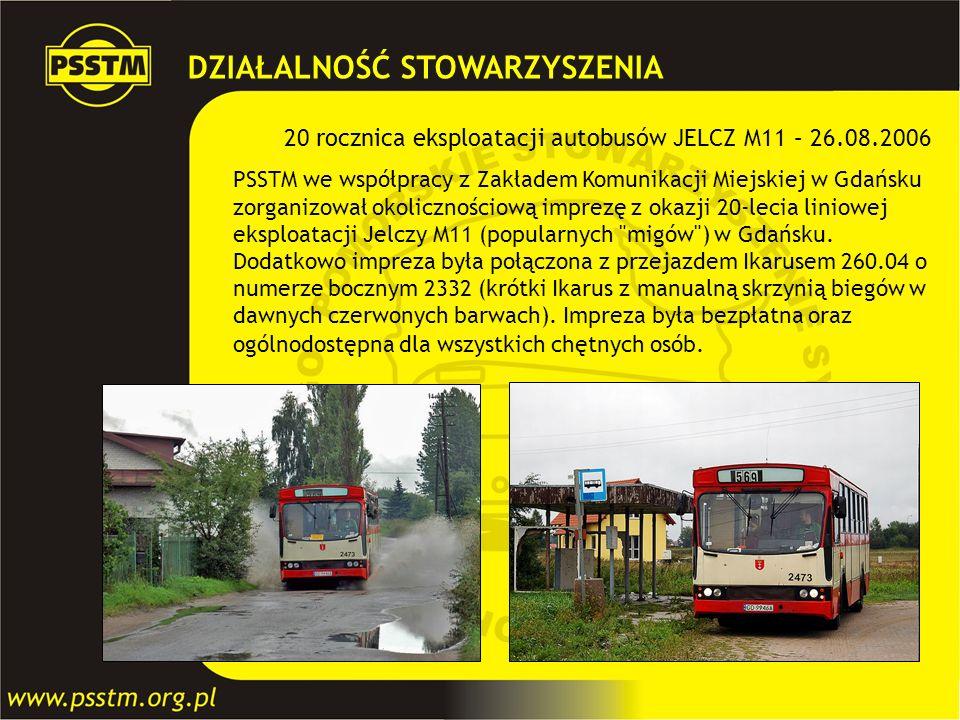 20 rocznica eksploatacji autobusów JELCZ M11 – 26.08.2006 PSSTM we współpracy z Zakładem Komunikacji Miejskiej w Gdańsku zorganizował okolicznościową