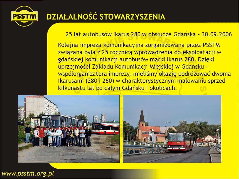 25 lat autobusów Ikarus 280 w obsłudze Gdańska – 30.09.2006 Kolejna impreza komunikacyjna zorganizowana przez PSSTM związana była z 25 rocznicą wprowa