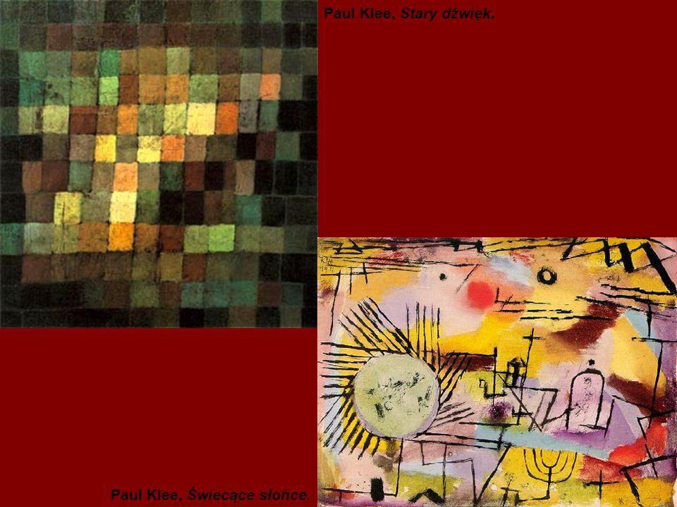Paul Klee, Stary dźwięk. Paul Klee, Świecące słońce.