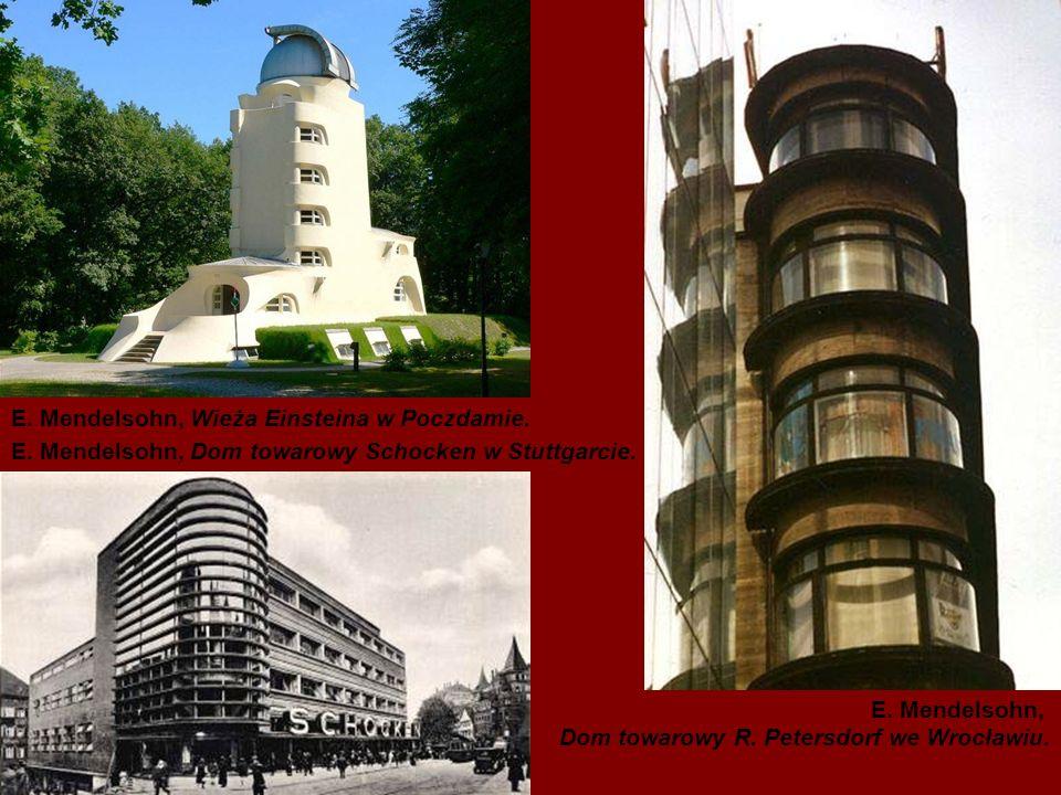 E.Mendelsohn, Wieża Einsteina w Poczdamie. E. Mendelsohn, Dom towarowy Schocken w Stuttgarcie.