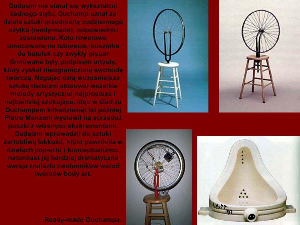 Dadaizm nie starał się wykształcić żadnego stylu.