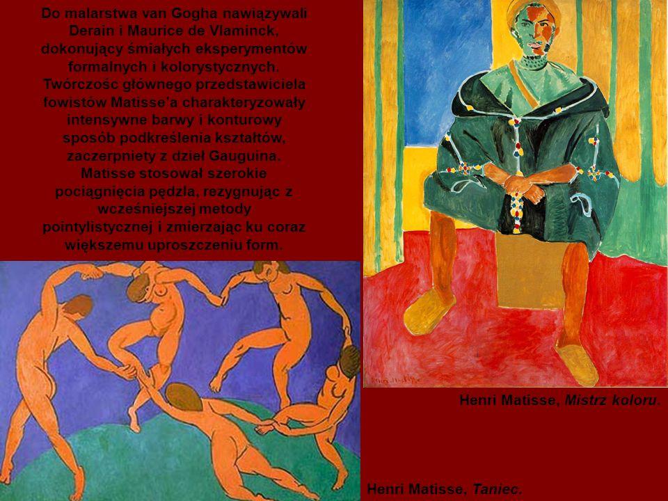 Do malarstwa van Gogha nawiązywali Derain i Maurice de Vlaminck, dokonujący śmiałych eksperymentów formalnych i kolorystycznych.