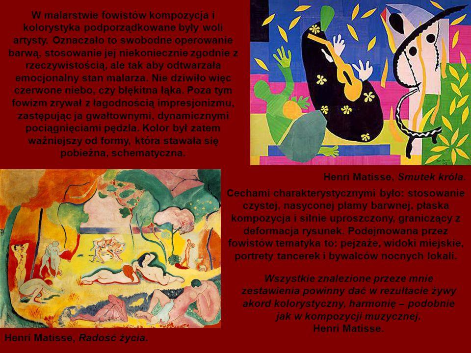 Henri Matisse, Smutek króla.Henri Matisse, Radość życia.