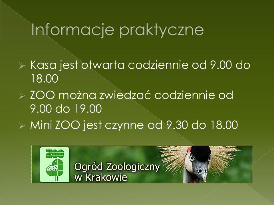 Kasa jest otwarta codziennie od 9.00 do 18.00 ZOO można zwiedzać codziennie od 9.00 do 19.00 Mini ZOO jest czynne od 9.30 do 18.00