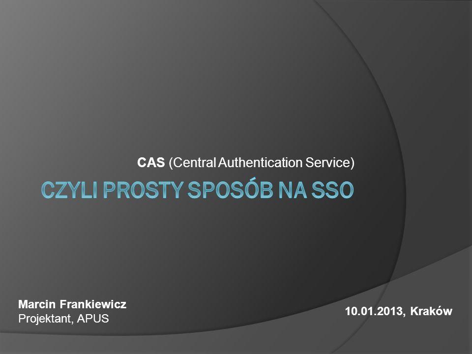 Agenda Czym jest CAS - parę słów o Single Sign-On Bilety, usługi...