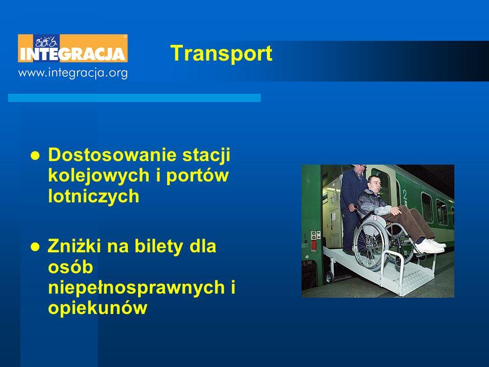 Transport Dostosowanie stacji kolejowych i portów lotniczych Zniżki na bilety dla osób niepełnosprawnych i opiekunów