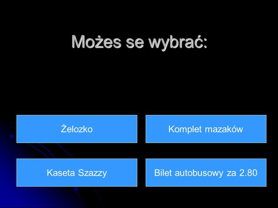 Możes se wybrać: Bilet autobusowy za 2.80 Komplet mazakówŻelozko Kaseta Szazzy
