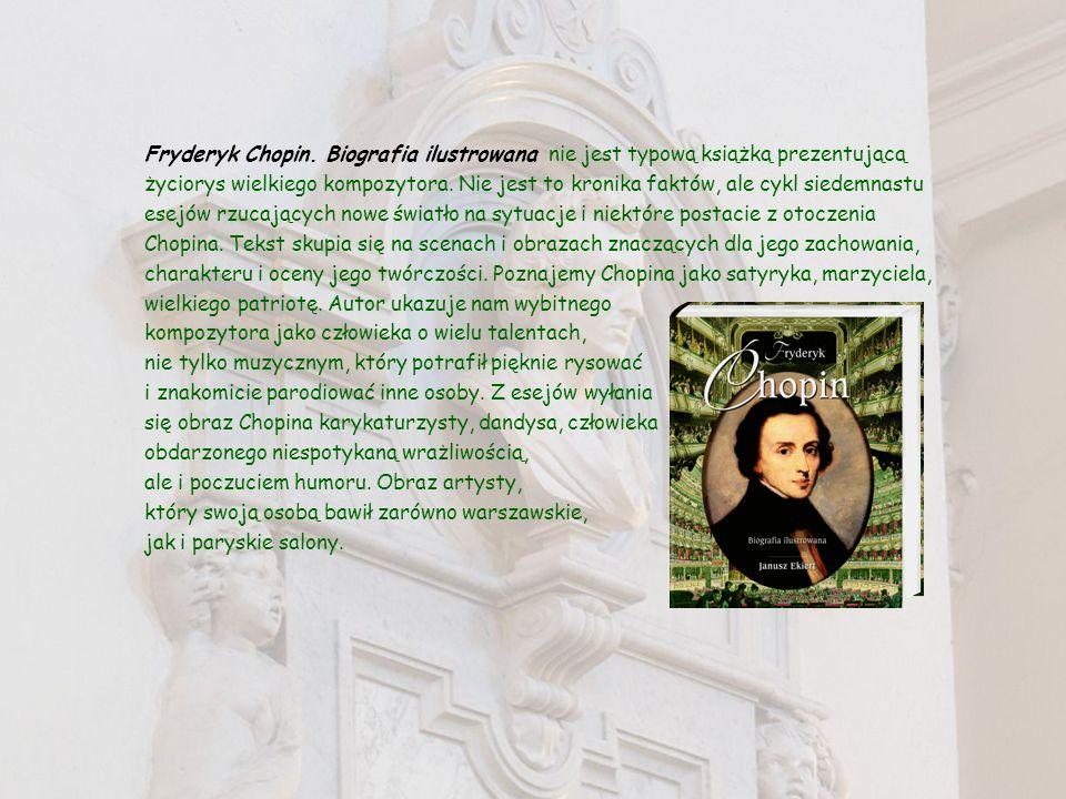 Fryderyk Chopin. Biografia ilustrowana nie jest typową książką prezentującą życiorys wielkiego kompozytora. Nie jest to kronika faktów, ale cykl siede