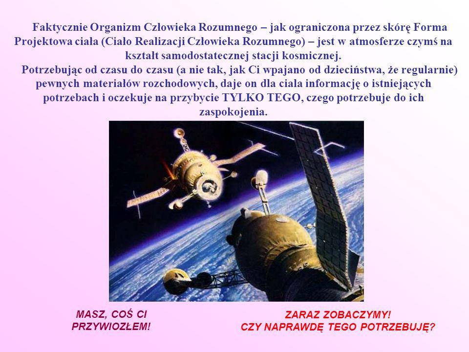 I taki sposób odbioru ładunku przez Organizm, odbywa się analogicznie do odbioru ładunku z Ziemi, przywiezionego przez statek ciężarowy do stacji kosmicznej – drogą połączenia і otwarcia włazu ładunkowego (w wypadku człowieka – otwarcia ust podczas jedzenia i picia).