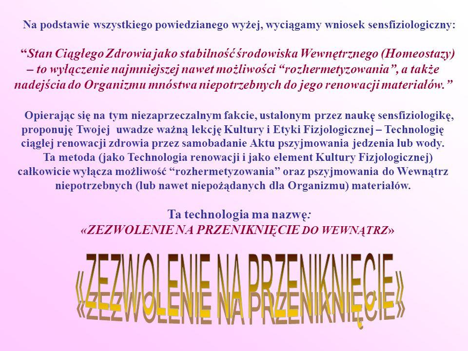 Na podstawie wszystkiego powiedzianego wyżej, wyciągamy wniosek sensfiziologiczny: Stan Ciągłego Zdrowia jako stabilność środowiska Wewnętrznego (Home