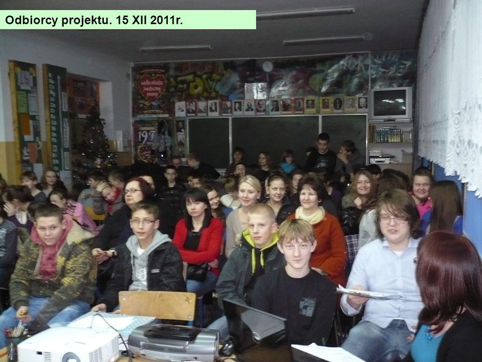 Odbiorcy projektu. 15 XII 2011r.