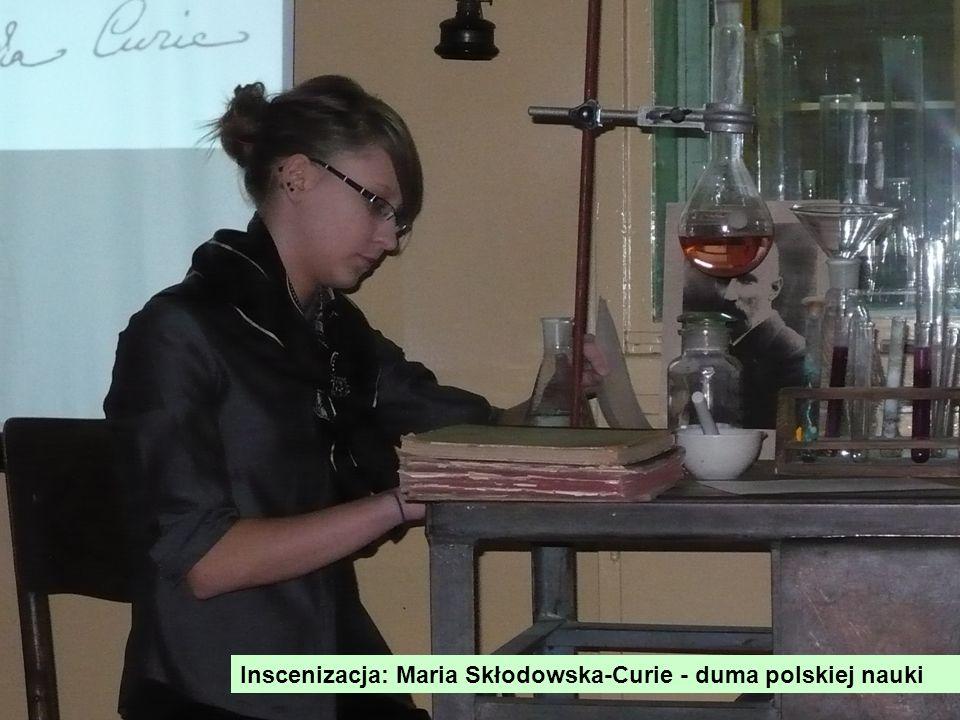 Inscenizacja: Maria Skłodowska-Curie duma polskiej nauki