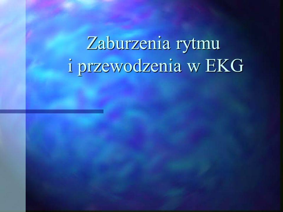 Zaburzenia rytmu i przewodzenia w EKG
