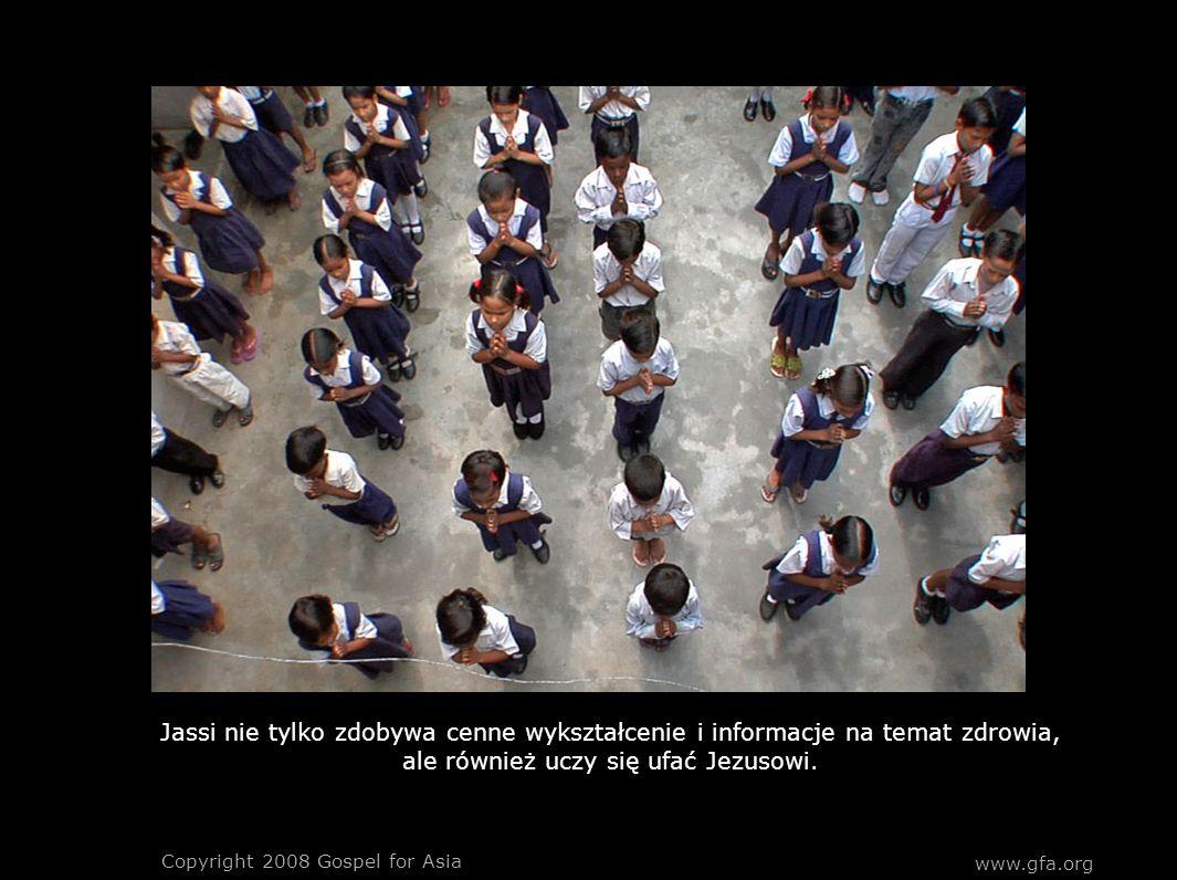 www.gfa.org Copyright 2008 Gospel for Asia Jassi nie tylko zdobywa cenne wykształcenie i informacje na temat zdrowia, ale również uczy się ufać Jezusowi.