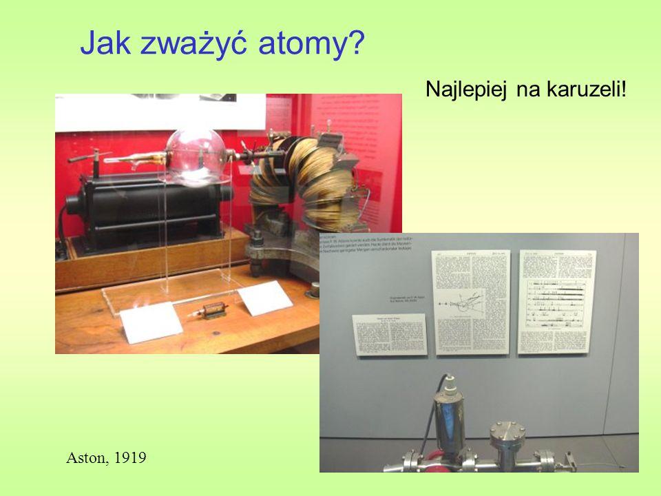 Jak zważyć atomy? Najlepiej na karuzeli! Aston, 1919