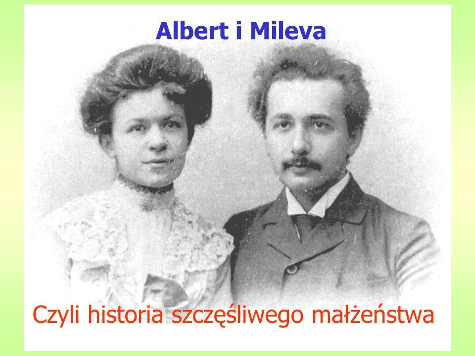 E=mc 2 Albert i Mileva Czyli historia szczęśliwego małżeństwa
