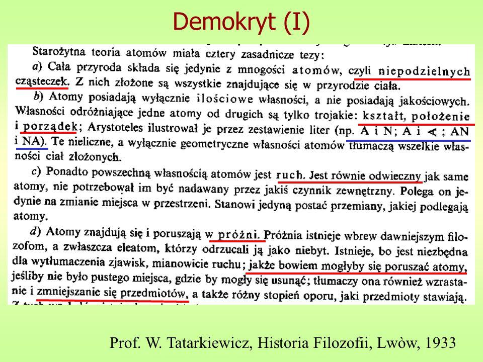 Demokryt (II) Per Democrito gli atomi hanno due sole qualità: la grandezza e la forma geometrica; ogni aggregato di atomi può disporsi in ordine diverso, dando luogo a diversi composti.