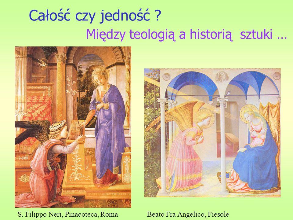 Całość czy jedność ? Między teologią a historią sztuki … S. Filippo Neri, Pinacoteca, RomaBeato Fra Angelico, Fiesole