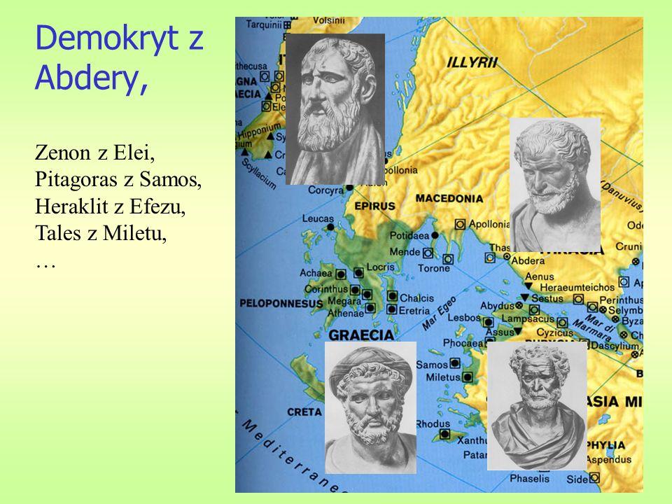 Demokryt z Abdery, Zenon z Elei, Pitagoras z Samos, Heraklit z Efezu, Tales z Miletu, …