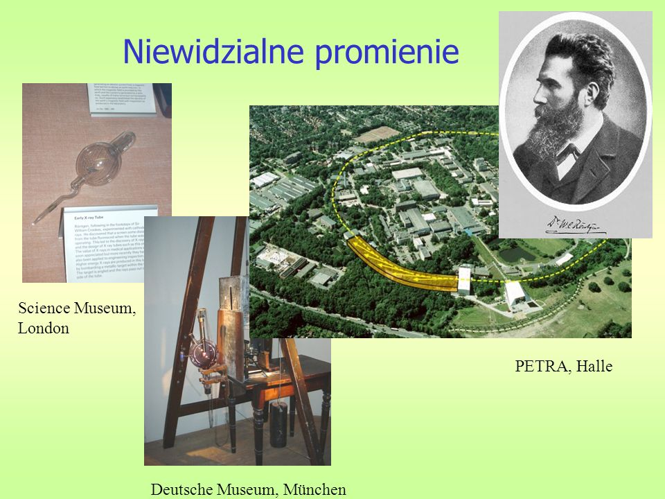 Niewidzialne promienie PETRA, Halle Science Museum, London Deutsche Museum, München