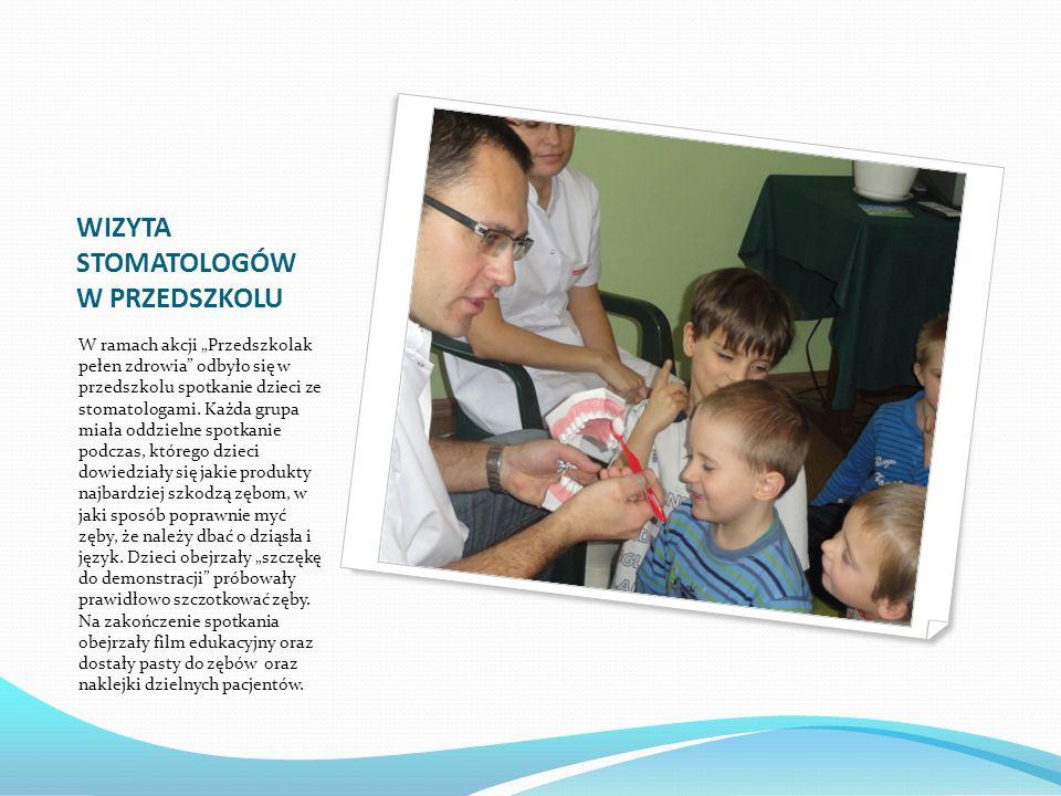 WIZYTA STOMATOLOGÓW W PRZEDSZKOLU W ramach akcji Przedszkolak pełen zdrowia odbyło się w przedszkolu spotkanie dzieci ze stomatologami. Każda grupa mi