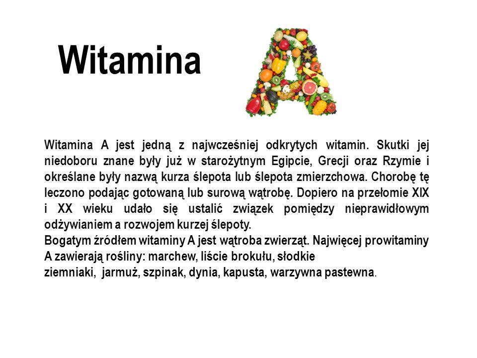 Witamina Witamina A jest jedną z najwcześniej odkrytych witamin.