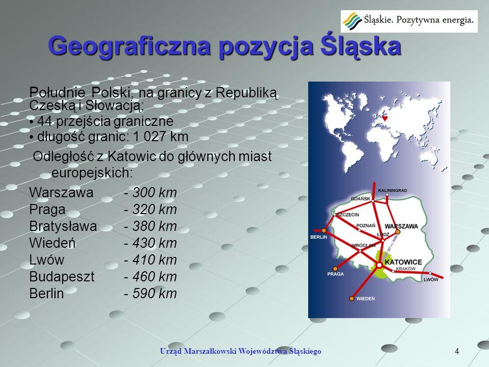 4 Geograficzna pozycja Śląska Urząd Marszałkowski Województwa Śląskiego Południe Polski, na granicy z Republiką Czeską i Słowacją; 44 przejścia granic