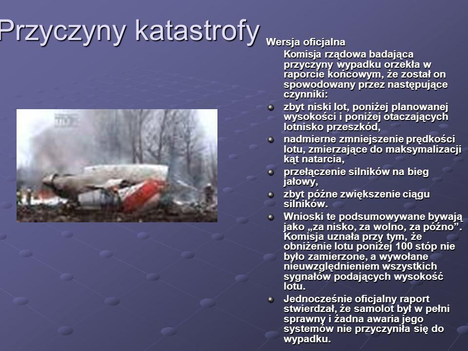 Przyczyny katastrofy Wersja oficjalna Komisja rządowa badająca przyczyny wypadku orzekła w raporcie końcowym, że został on spowodowany przez następują
