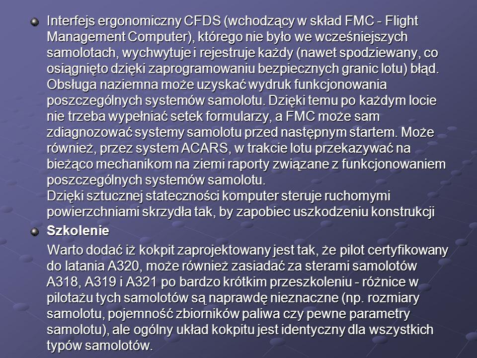 Interfejs ergonomiczny CFDS (wchodzący w skład FMC - Flight Management Computer), którego nie było we wcześniejszych samolotach, wychwytuje i rejestru