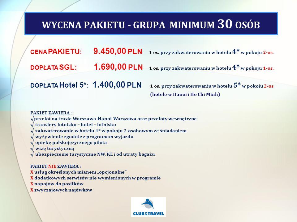 CENA PAKIETU : 9.450,00 PLN 1 os. przy zakwaterowaniu w hotelu 4* w pokoju 2-os.