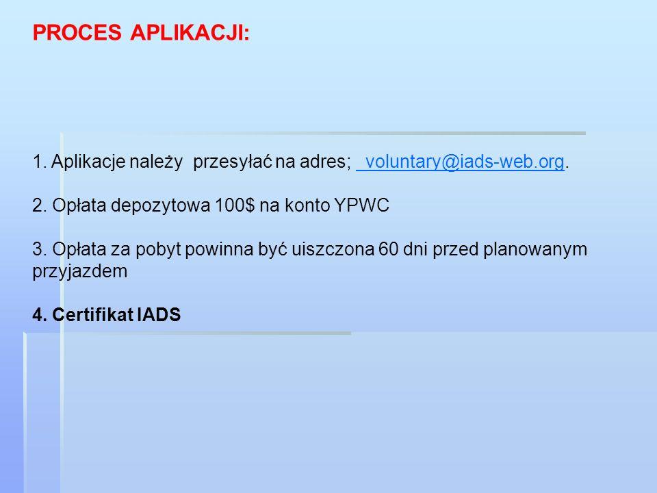 PROCES APLIKACJI: 1. Aplikacje należy przesyłać na adres; voluntary@iads-web.org.