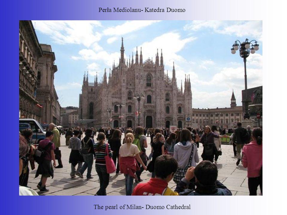 Perła Mediolanu- Katedra Duomo The pearl of Milan- Duomo Cathedral