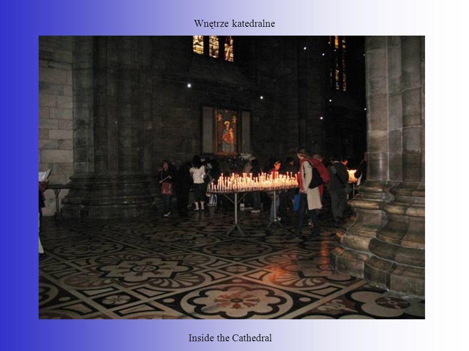 Wnętrze katedralne Inside the Cathedral