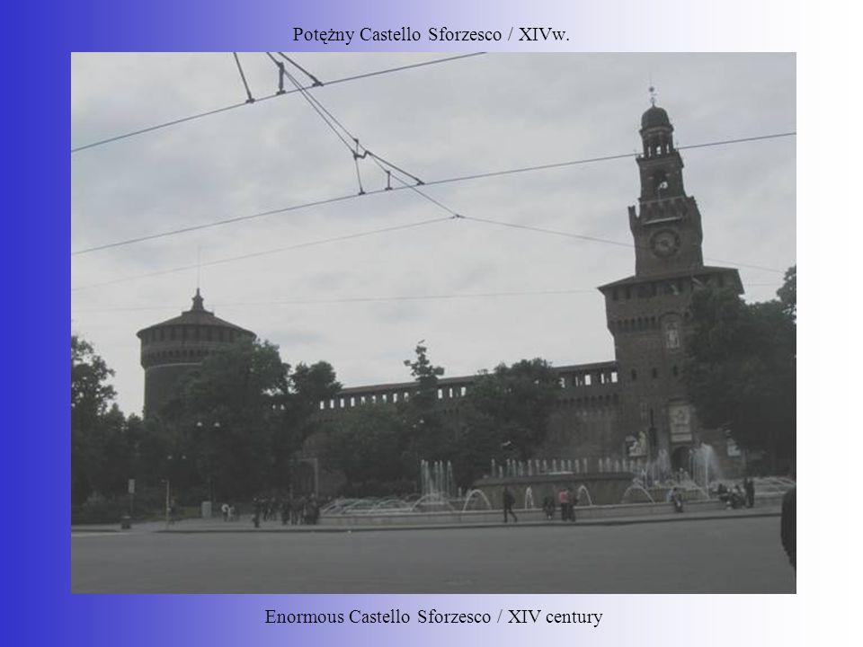 Potężny Castello Sforzesco / XIVw. Enormous Castello Sforzesco / XIV century