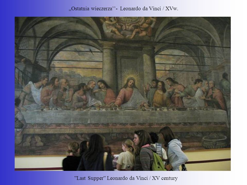 ,,Ostatnia wieczerza- Leonardo da Vinci / XVw. Last Supper Leonardo da Vinci / XV century