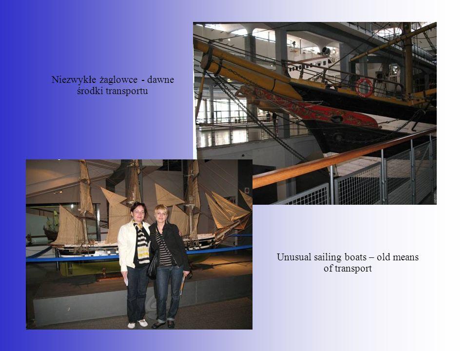 Niezwykłe żaglowce - dawne środki transportu Unusual sailing boats – old means of transport